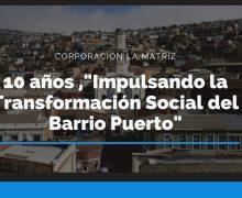 Corporación La Matriz, 10 años en el corazón del Barrio Puerto